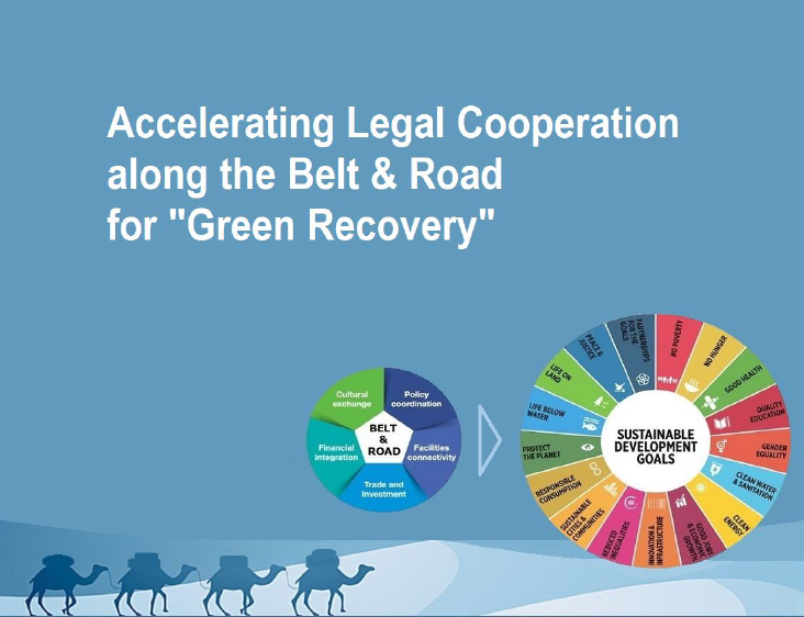 Accelerating Legal Cooperation along the Belt & Road for Green Recovery